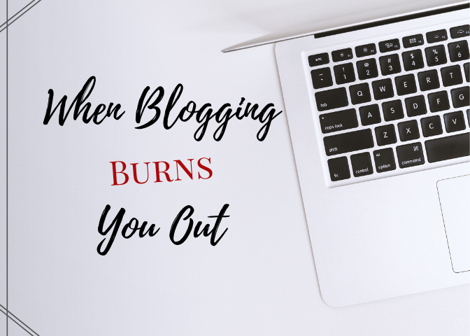 blogging, personal, lifestyle, blogger, mom blogger, mom life, when blogging burns you out, burnt out, writing, blog, rewarding, fun, doing what you love, pressure, stressful, taking time off, consistent, love, experiences, topics, family time, 2018, december, new