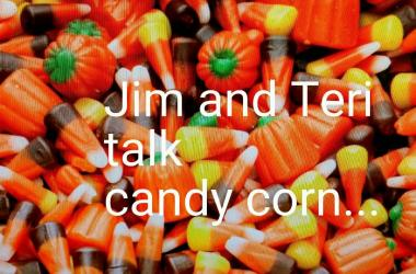 Jim and Teri talk candy corn