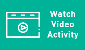 Watch Video Activity