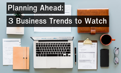 Business Trends to Watch
