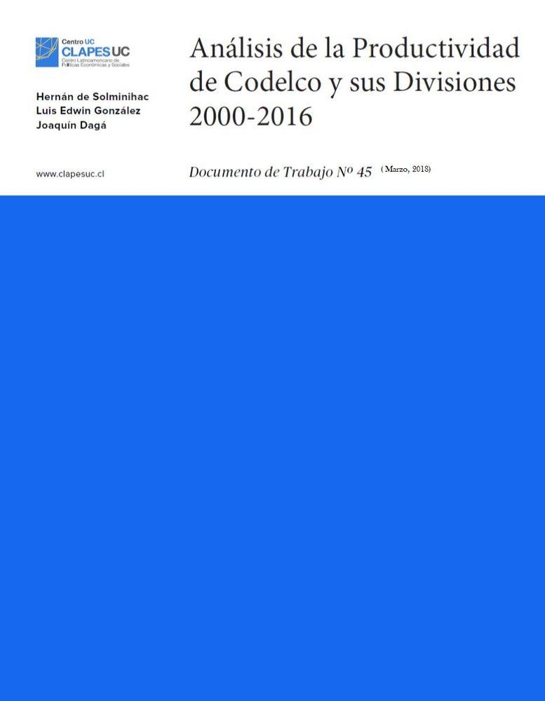 Doc.Trabajo N°45: Análisis de la Productividad de Codelco y sus Divisiones 2000-2016