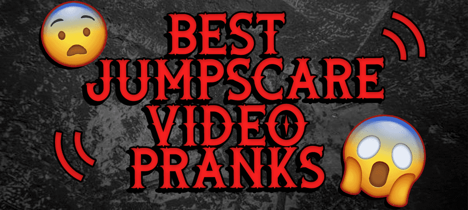 Use These Best Jump Scare Video Pranks + Stories To Scare Your Friends!