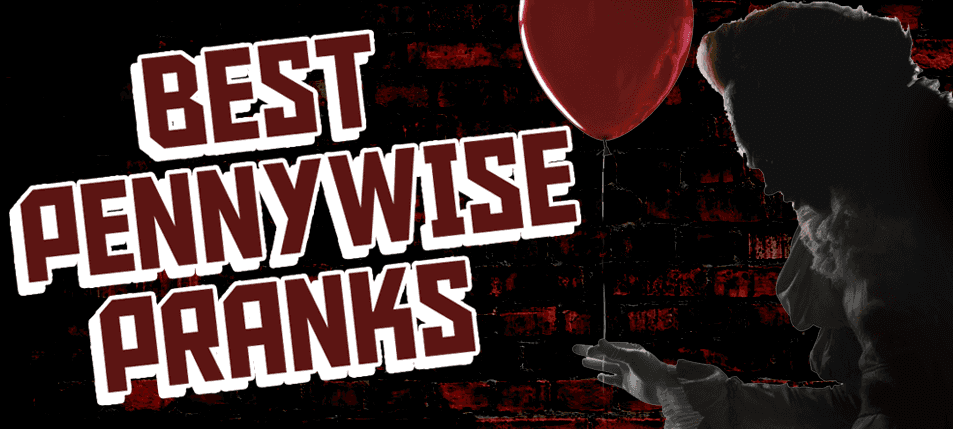 Ownage's Picks: Best Pennywise Pranks