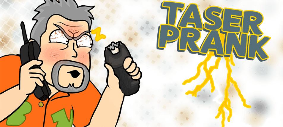 Pranking 101: Taser Prank