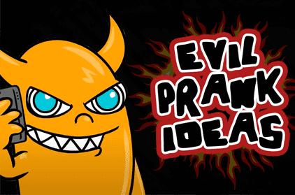 Ownage Pranks Specials: Top Evil Prank Ideas