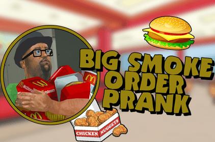 Pranking 101: Big Smoke Order Prank
