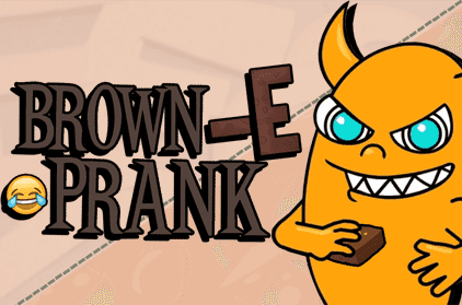 Pranking 101: How To Do The Brown E Prank