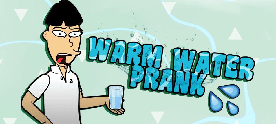 Pranking 101: Warm Water Prank