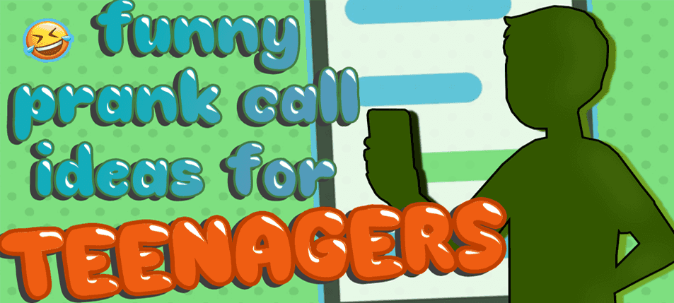 9 Funny Prank Call Ideas For Teenagers