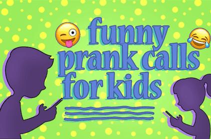 5 Funny Prank Calls for Kids