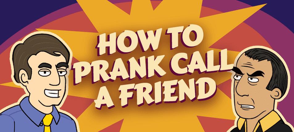 An Eye for an Eye: How to Prank Call a Friend