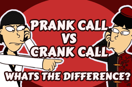 Crank Call vs. Prank Call - What's the Difference?