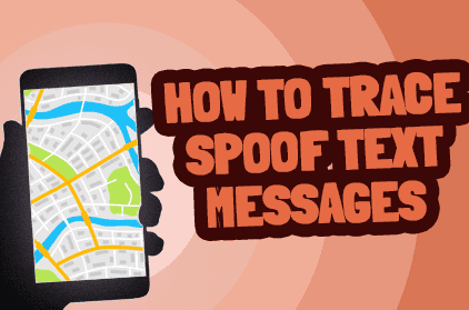 How To Trace Spoof Text Messages