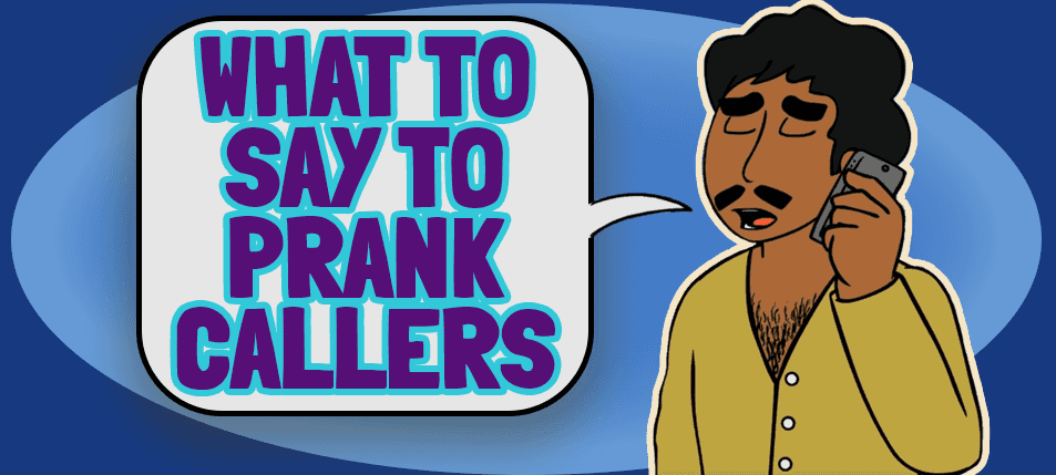 What to Say to Prank Callers: Quick Responses for the Tired Target