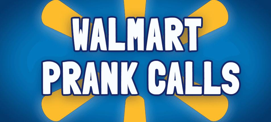 Top 6 Walmart Prank Calls