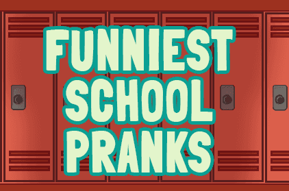 School Hijinks: 6 of the Funniest School Pranks