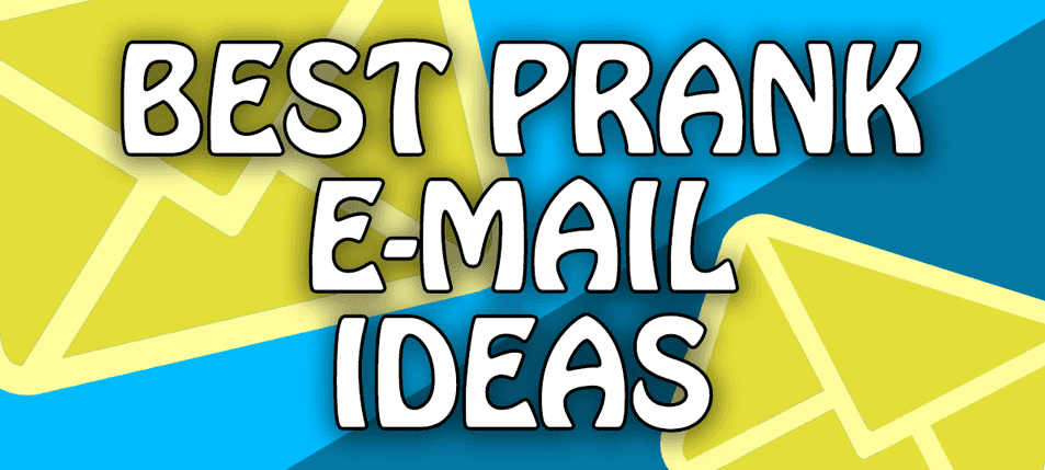 5 Harmless Prank Email Ideas For You And Your Friends