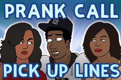 Prank Call People Using Pick up Lines
