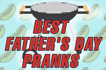 Best Father's Day Pranks On the Internet