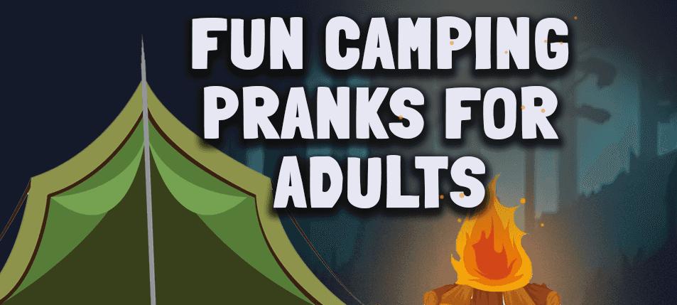Camp Pranked: Fun Camping Pranks for Adults