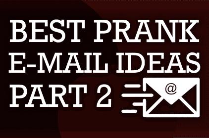 6 Not-So Harmless Prank Email Ideas