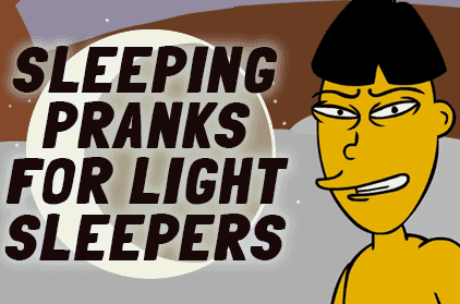 Best Sleeping Pranks for Light Sleepers