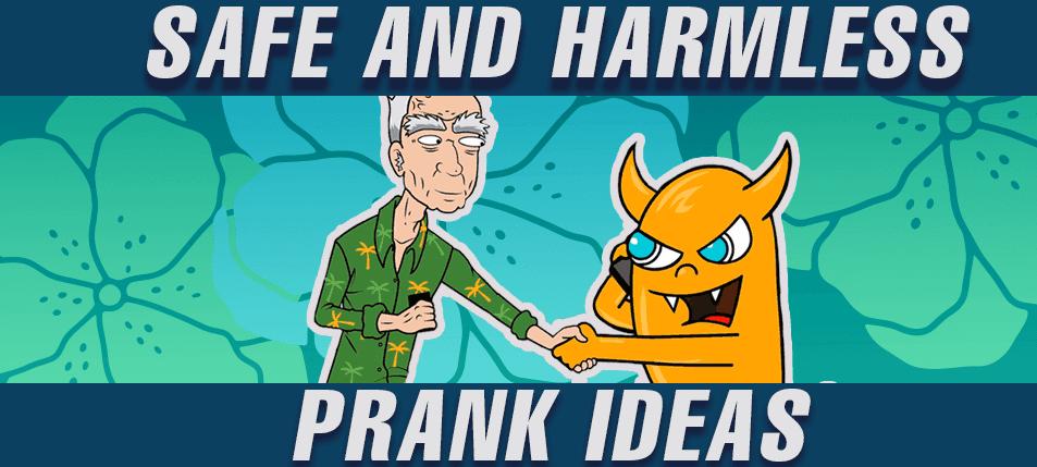 Safe and Harmless Prank Ideas for the Cautious Prankster