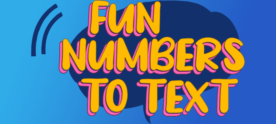 Have Exciting Conversations Through These Fun Numbers To Text!