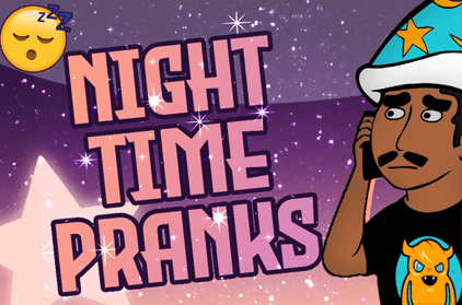 Stay Up All Night With These 11 Best Night Time Pranks