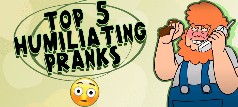 Top 5 Humiliating Pranks That Are Bad That They're Disturbingly Good!