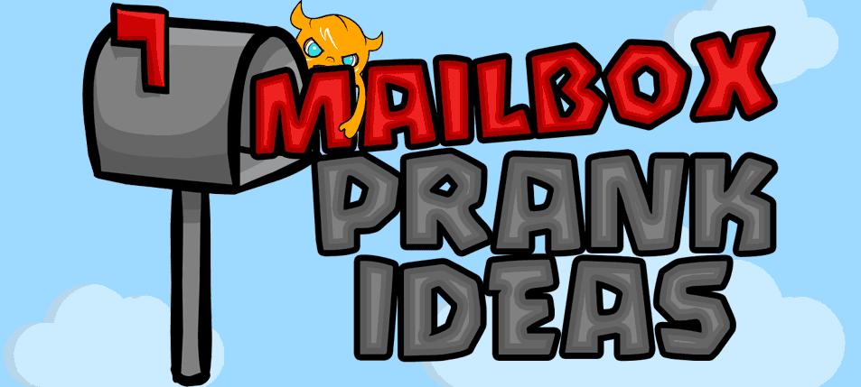 YOU'VE GOT MAIL: MANIACALLY INSANE Mailbox Prank Ideas