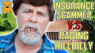 Insurance Scammer vs Raging Hillbilly
