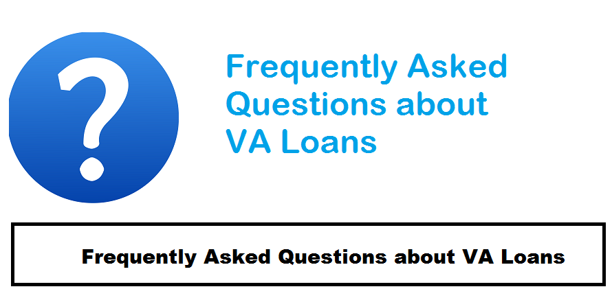Frequently Asked Questions about VA Loans