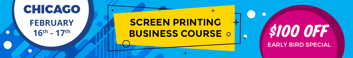 Screen Printing Business Course - February 16-17