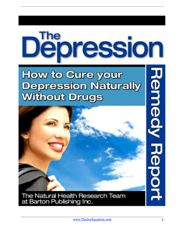 Book Cover -The Depression Remedy Report. How to cure Your Depression Naturally Without Drugs by The Natural Health Research Team at Barton Publishing . Link Opens in a new tab.