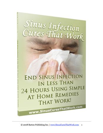 Health Report Cover Text Reads:Sinus Infection Cures that Work. End Sinus infection n less than 24 hours Using Simple at Home Remedies that Work!