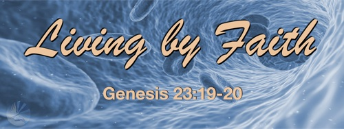 Genesis 23 Living by Promise