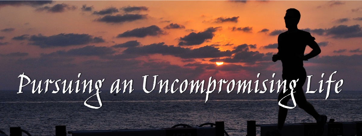 Pursuing an Uncompromising Life