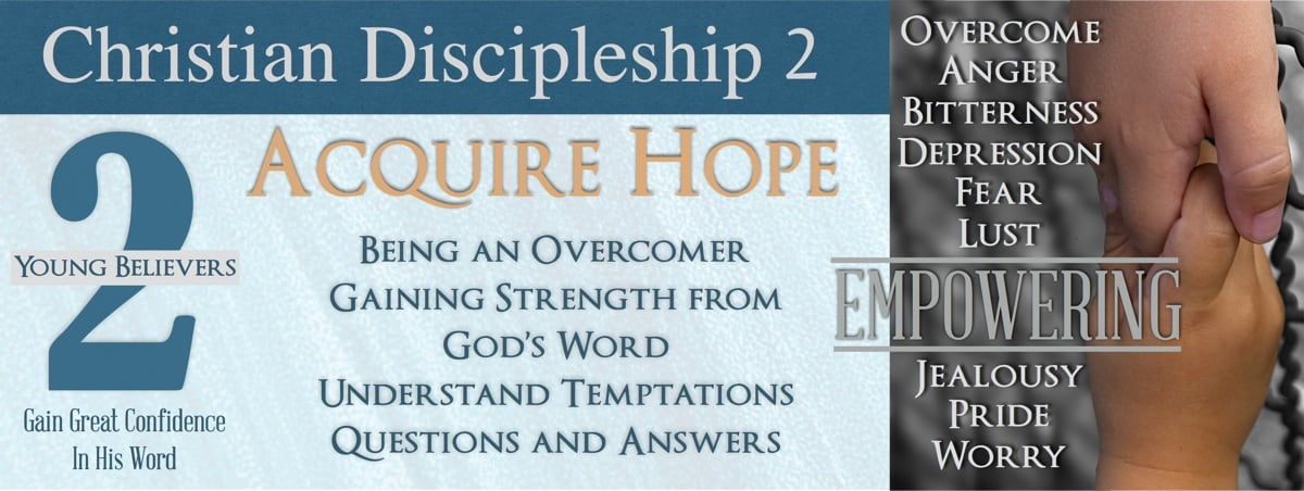 Discipleship 2: Gain confidence in His Word and acquire hope