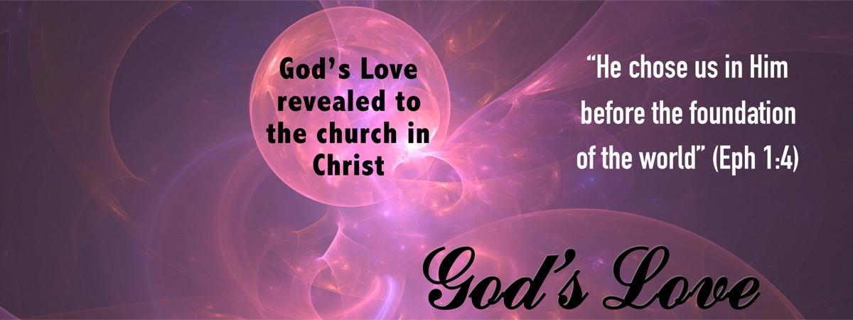 God's revealed love - Ephesians 1:4