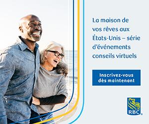 RBC Bank lance à l'intention des Canadiens une série d'événements conseils virtuels gratuits en français sur l'achat d'une maison aux États-Unis