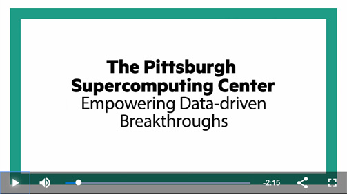 Pittsburgh Supercomputing Center | Data-Driven Breakthroughs