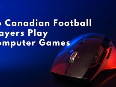 Do Canadian Football Players Play Computer Games