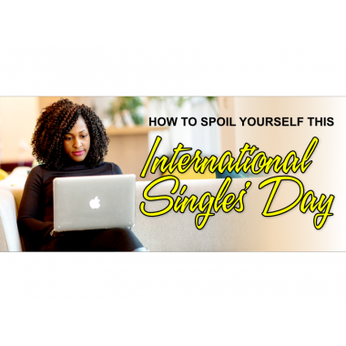 How To Spoil Yourself This International Singles Day