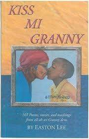 Kiss Mi Granny 101 Poems