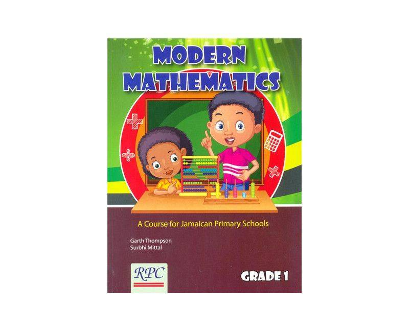 Modern Mathematics Grade 1 A Course for Jamaican Primary Schools by Garth Thompson and Surbhi Mittal