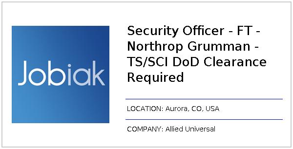 Security Officer - FT - Northrop Grumman - TS/SCI DoD