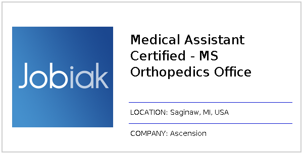 Medical Assistant Certified - MS Orthopedics Office job at Ascension