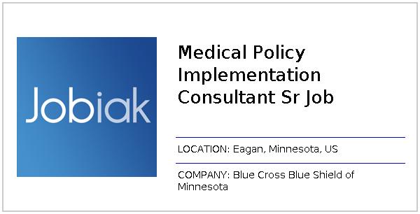 Medical Policy Implementation Consultant Sr Job job at Blue