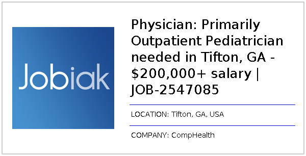 Physician: Primarily Outpatient Pediatrician needed in